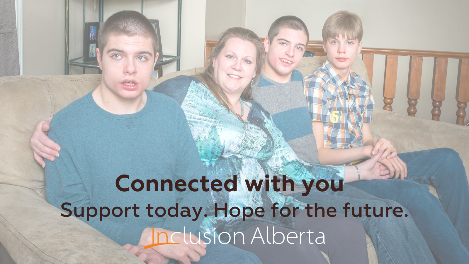 connected with you. Support today. Hope for the future. Image of a family.