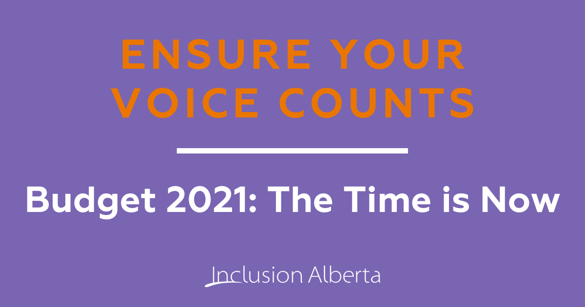 Ensure Your Voice Counts. Budget 2021: The Time is Now.