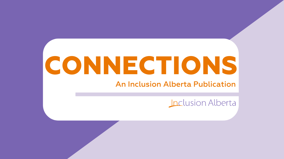 Connections an Inclusion Alberta publication