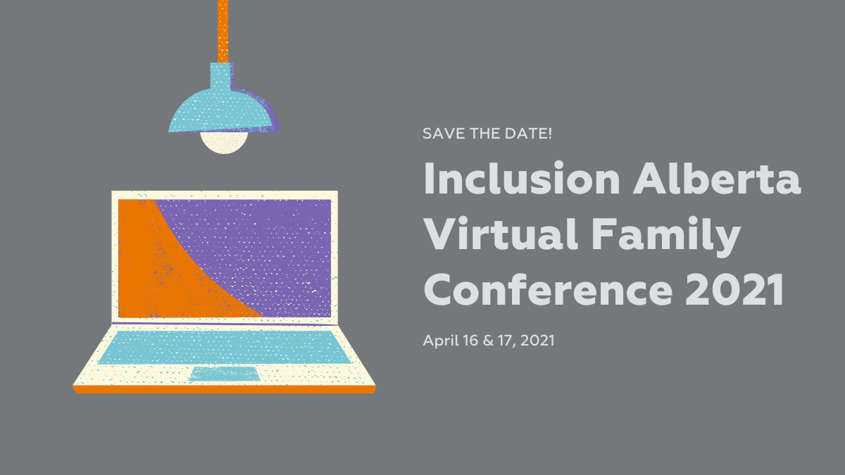 Inclusion Alberta Virtual Family Conference 2021