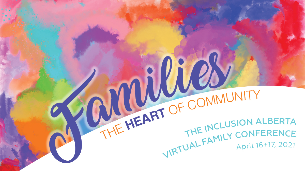 Registration open for the 2021 Inclusion Alberta Family Conference