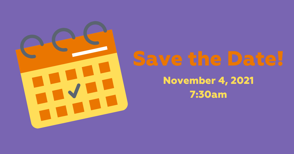 Save the Date! November 4, 2021 at 7:30am