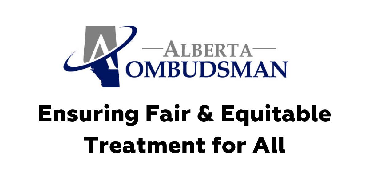 Alberta Ombudsman: Ensuring Fair & Equitable Treatment for All
