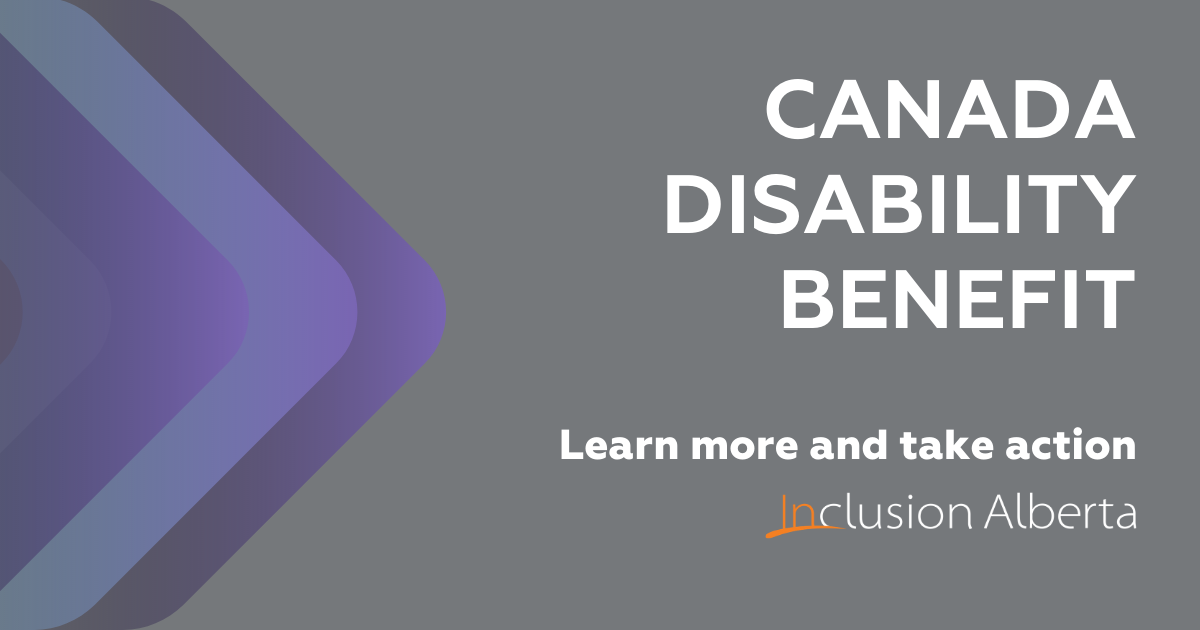 Canada Disability Benefit. Learn more and take action.