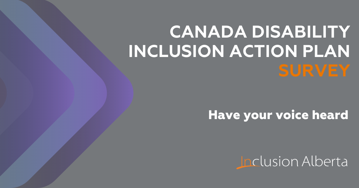 Canada Disability Inclusion Action Plan Survey: Have your voice heard