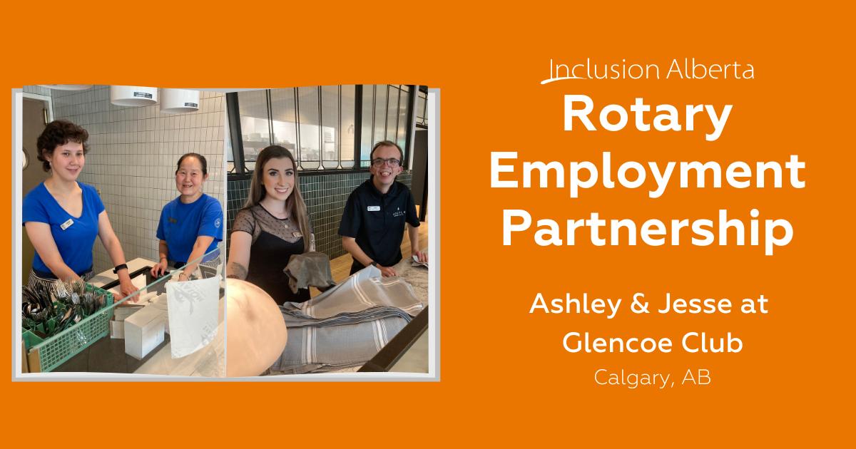 Inclusion Alberta Rotary Employment Partnership. Ashley & Jesse at Glencoe Club. Calgary, AB