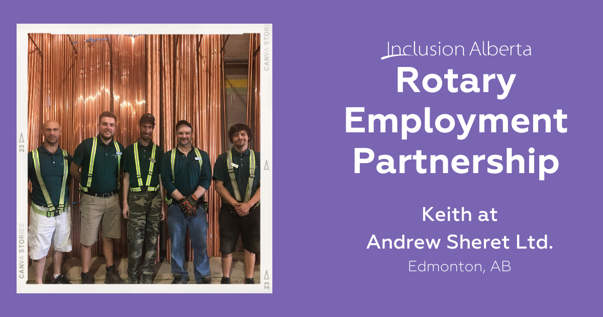 Inclusion Alberta Rotary Employment Partnership. Keith at Andrew Sheret Ltd, Edmonton, AB. Keith stands in the middle with four coworkers, all area wearing warehouse safety attire and are smiling.