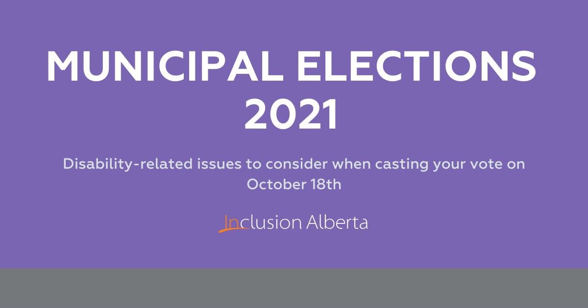 Municipal Elections 2021. Disability-related issues to consider when casting your vote October 18th