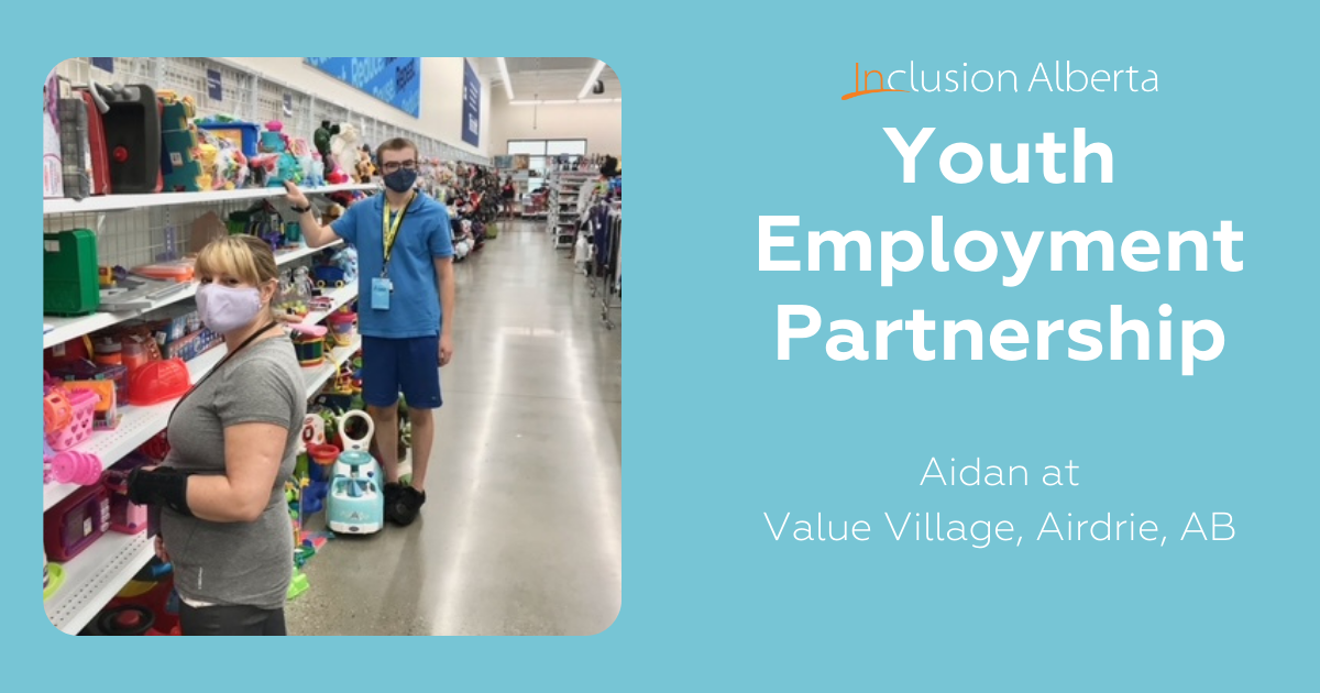 Inclusion Alberta Youth Employment Partnership. Aidan at Value Village, Airdrie, AB. Aiden and a colleague are pictured arranging merchandise on a toy shelf.